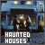 Haunted Houses: